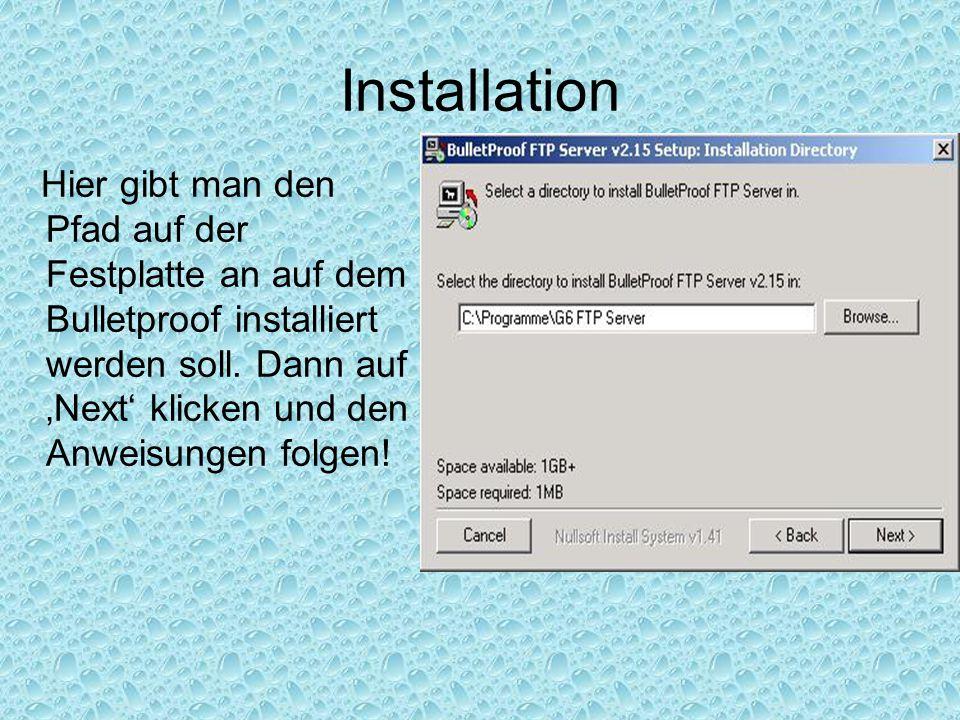 Installation Hier gibt man den Pfad auf der Festplatte an auf dem Bulletproof installiert werden soll. Dann auf 'Next' klicken und den Anweisungen fol