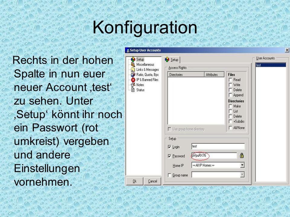 Konfiguration Nun müsst ihr eurem neuen Account auch noch Ordner zuweisen in die er Einblicken darf.