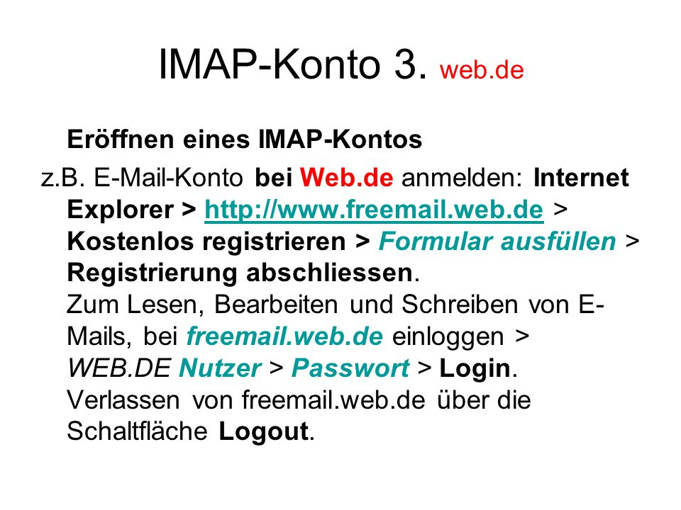 IMAP-Konto 3. web.de Eröffnen eines IMAP-Kontos z.B.