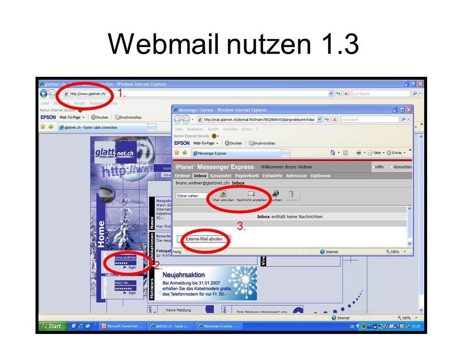 Webmail nutzen 1.3 1. 2. 3.