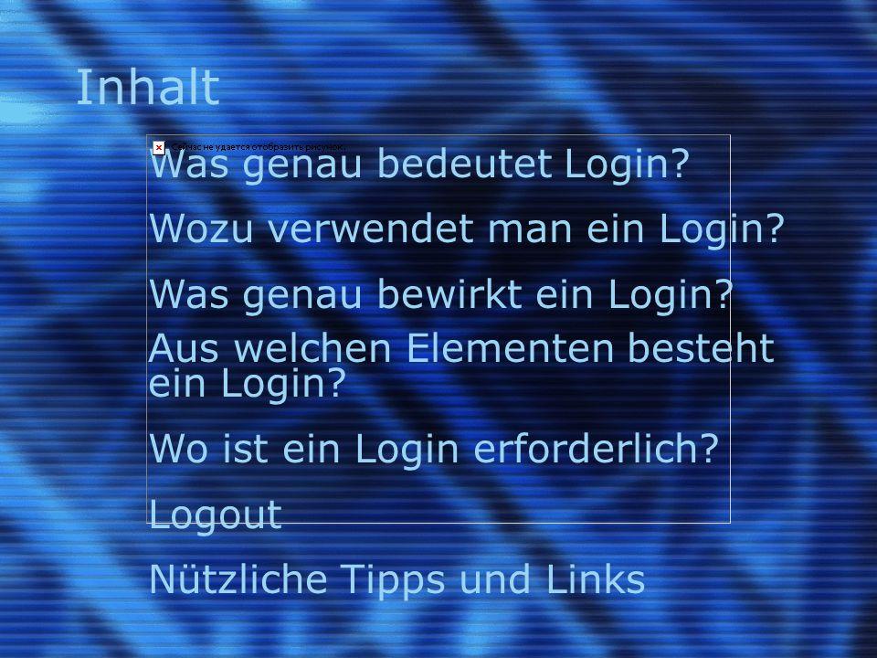 Inhalt Was genau bedeutet Login. Wozu verwendet man ein Login.
