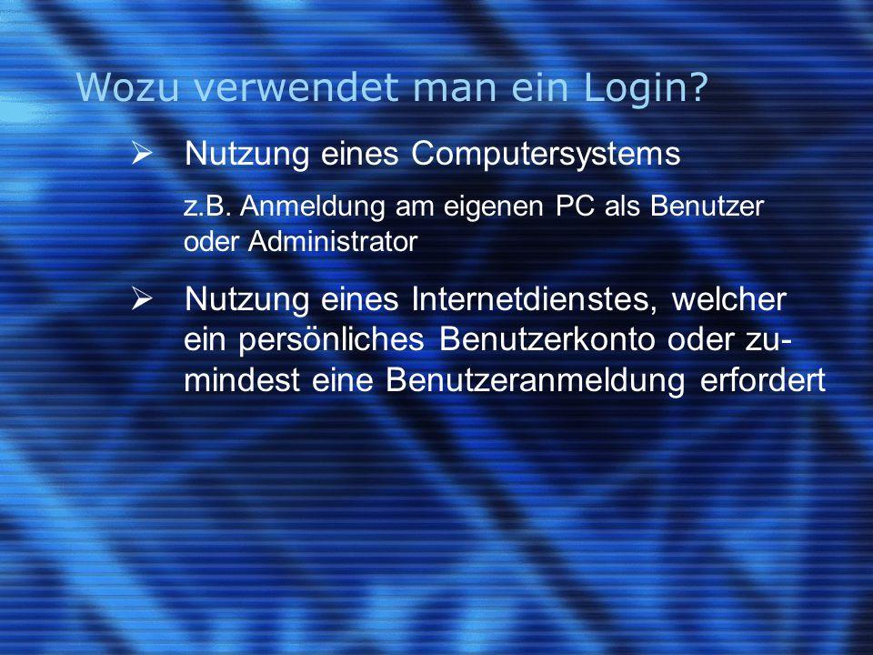 Wozu verwendet man ein Login.  Nutzung eines Computersystems z.B.