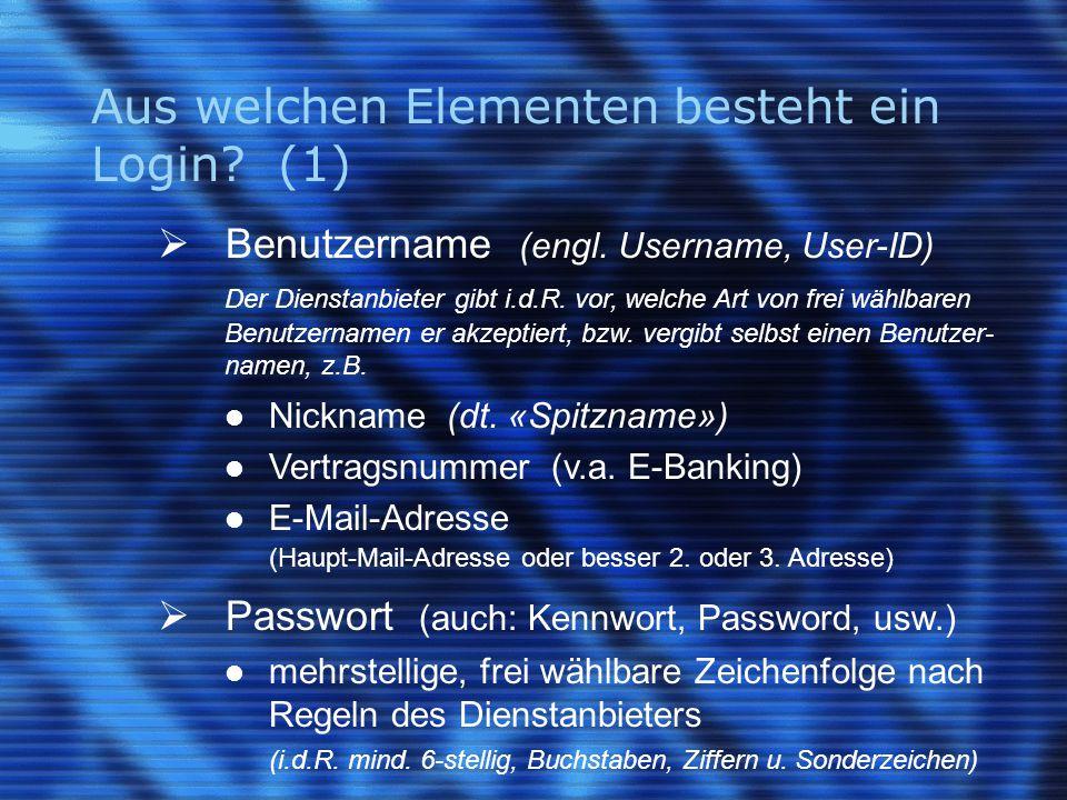 Aus welchen Elementen besteht ein Login. (1)  Benutzername (engl.