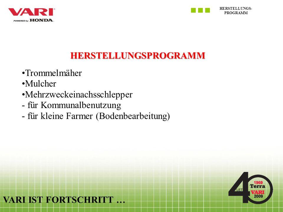 HERSTELLUNGS- PROGRAMM VARI IST FORTSCHRITT … TROMMELMÄHER Die Trommelmäher und Mähanbaugeräte VARI sind für Mähen von Hochgrasbeständen, inkl.