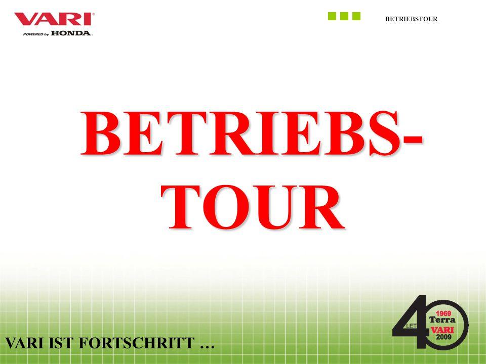 BETRIEBSTOUR VARI IST FORTSCHRITT … BETRIEBS- TOUR