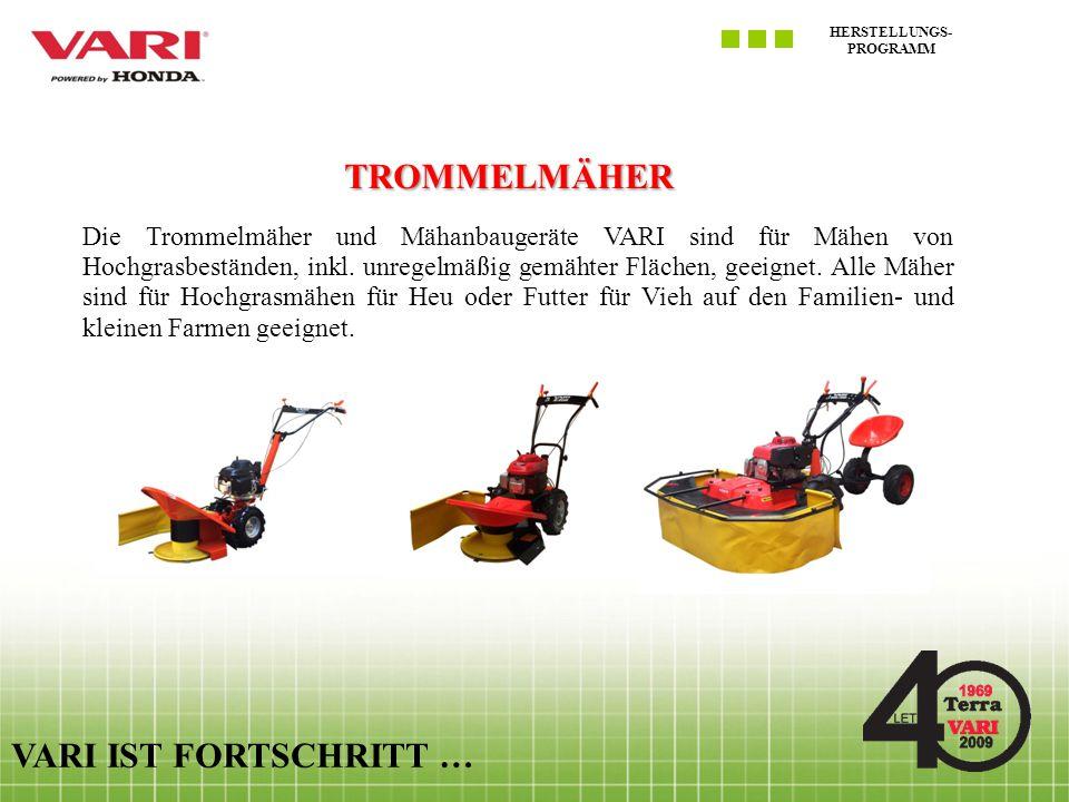 HERSTELLUNGS- PROGRAMM VARI IST FORTSCHRITT … MULCHER Das Mulchen ist ein immer beliebteres Verfahren der Pflege der unregelmäßig gemähten Grasflächen.