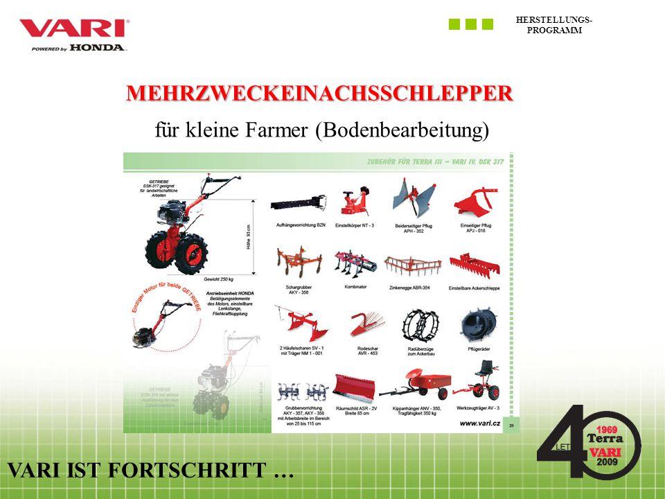 HERSTELLUNGS- PROGRAMM VARI IST FORTSCHRITT … MEHRZWECKEINACHSSCHLEPPER für kleine Farmer (Bodenbearbeitung)