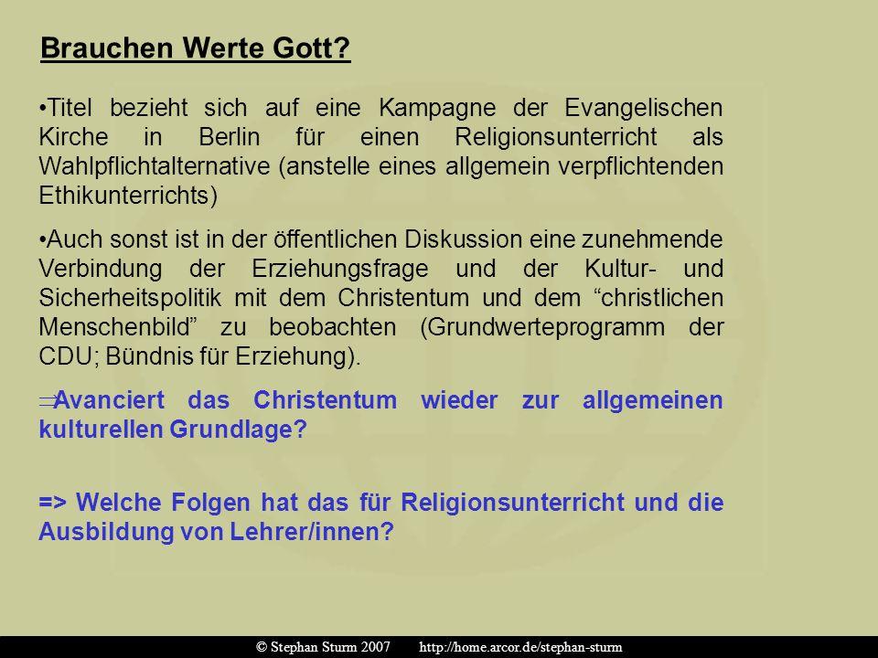 Brauchen Werte Gott? Titel bezieht sich auf eine Kampagne der Evangelischen Kirche in Berlin für einen Religionsunterricht als Wahlpflichtalternative