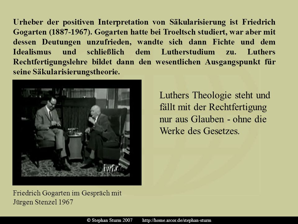 Urheber der positiven Interpretation von Säkularisierung ist Friedrich Gogarten (1887-1967). Gogarten hatte bei Troeltsch studiert, war aber mit desse