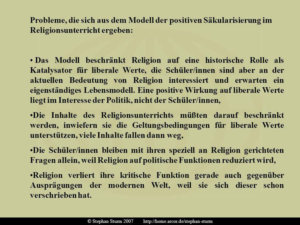 Probleme, die sich aus dem Modell der positiven Säkularisierung im Religionsunterricht ergeben: Das Modell beschränkt Religion auf eine historische Ro