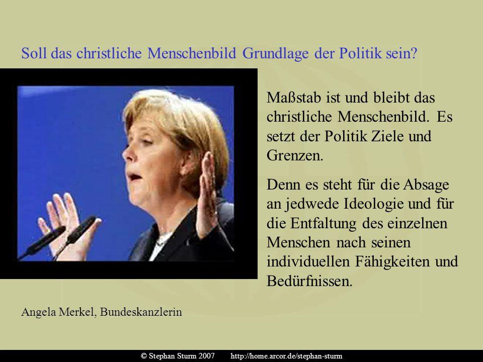 Die Geltung des christlichen Menschenbildes endet nicht an den Grenzen Deutschlands, es gilt vielmehr universell.