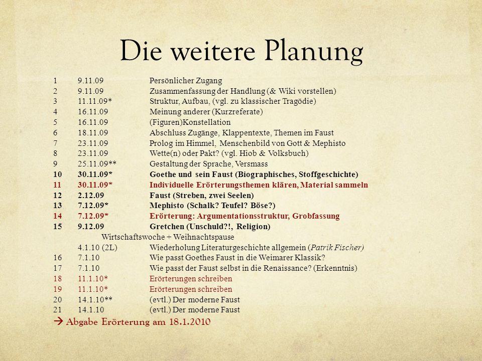 Die weitere Planung 19.11.09Persönlicher Zugang 29.11.09Zusammenfassung der Handlung (& Wiki vorstellen) 311.11.09*Struktur, Aufbau, (vgl. zu klassisc