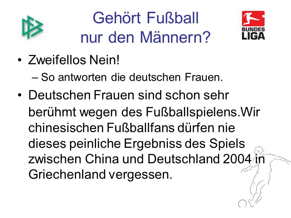 Gehört Fußball nur den Männern.Zweifellos Nein. –So antworten die deutschen Frauen.