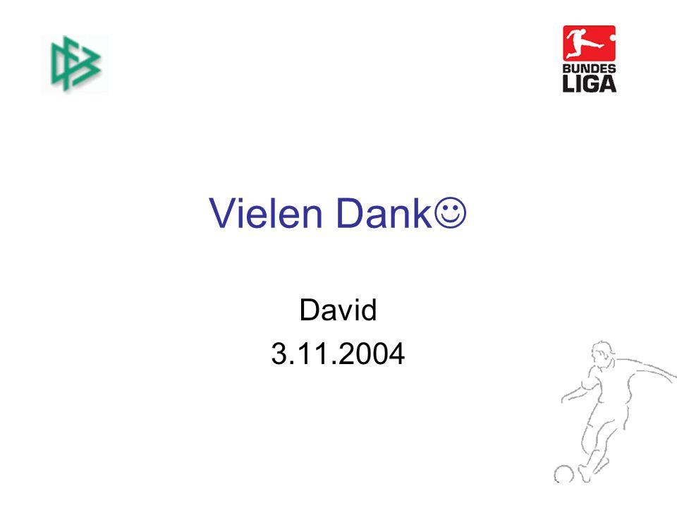 Vielen Dank David 3.11.2004