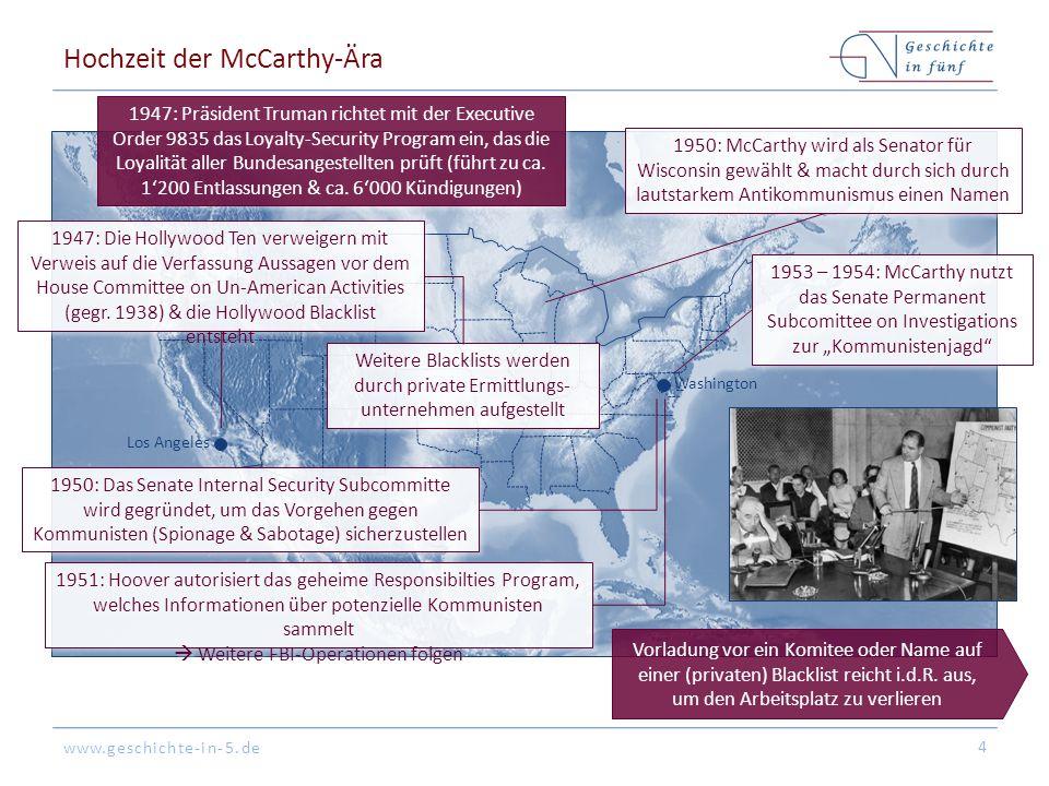 www.geschichte-in-5.de Washington Los Angeles Hochzeit der McCarthy-Ära 4 1947: Präsident Truman richtet mit der Executive Order 9835 das Loyalty-Security Program ein, das die Loyalität aller Bundesangestellten prüft (führt zu ca.