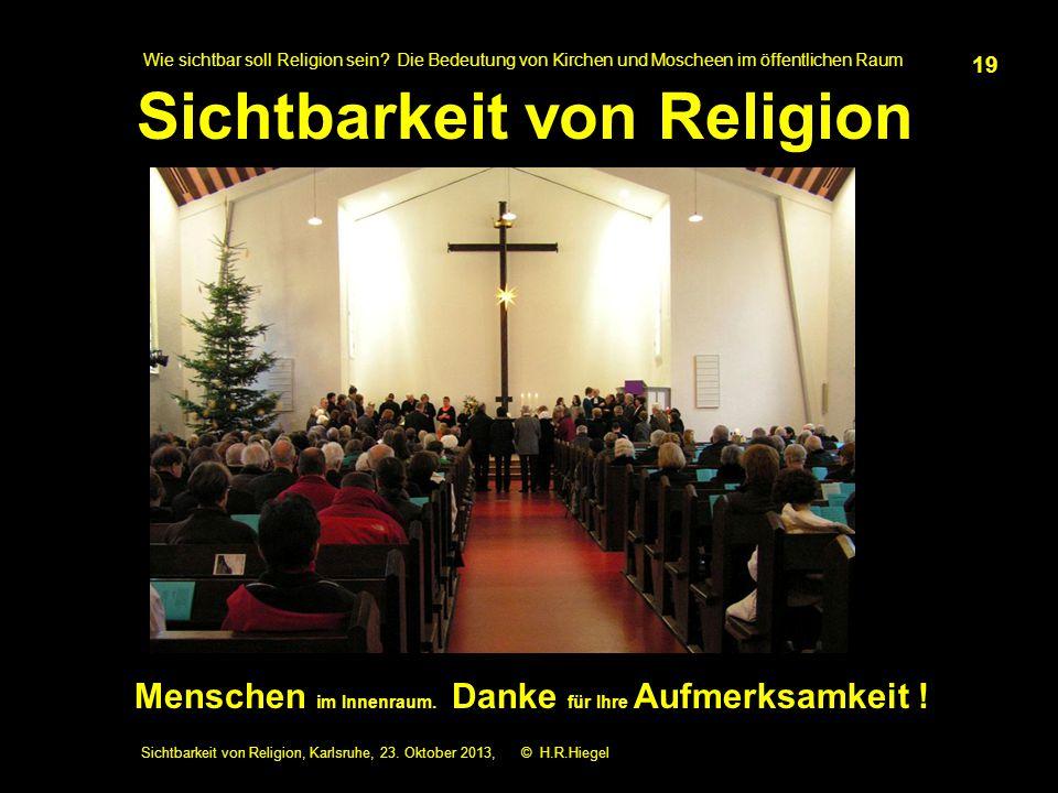 Sichtbarkeit von Religion, Karlsruhe, 23. Oktober 2013, © H.R.Hiegel 19 Menschen im Innenraum.