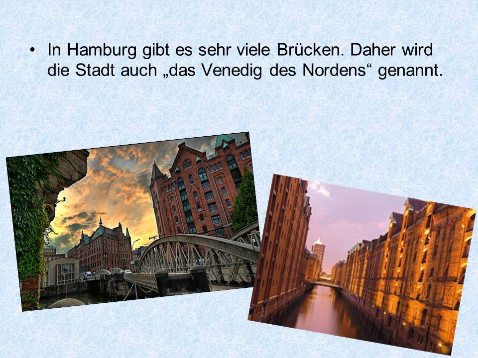 """In Hamburg gibt es sehr viele Brücken. Daher wird die Stadt auch """"das Venedig des Nordens genannt."""