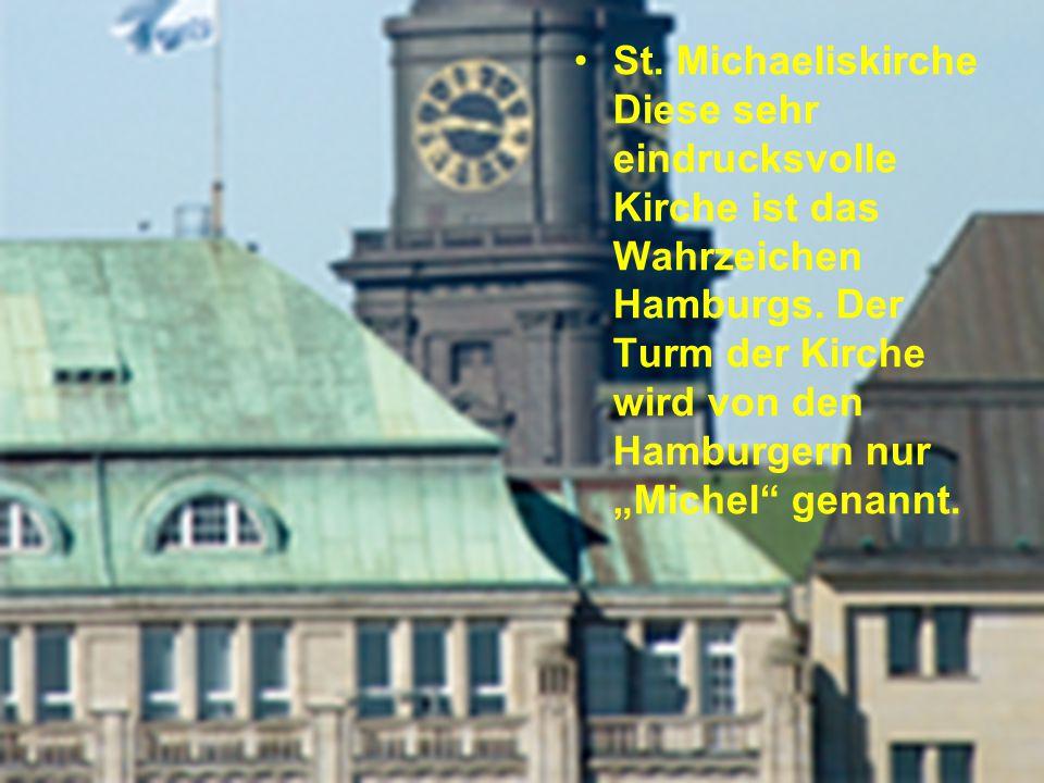St.Michaeliskirche Diese sehr eindrucksvolle Kirche ist das Wahrzeichen Hamburgs.