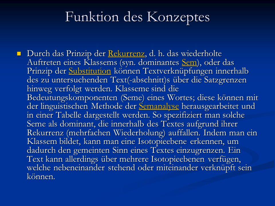 Funktion des Konzeptes Durch das Prinzip der Rekurrenz, d. h. das wiederholte Auftreten eines Klassems (syn. dominantes Sem), oder das Prinzip der Sub