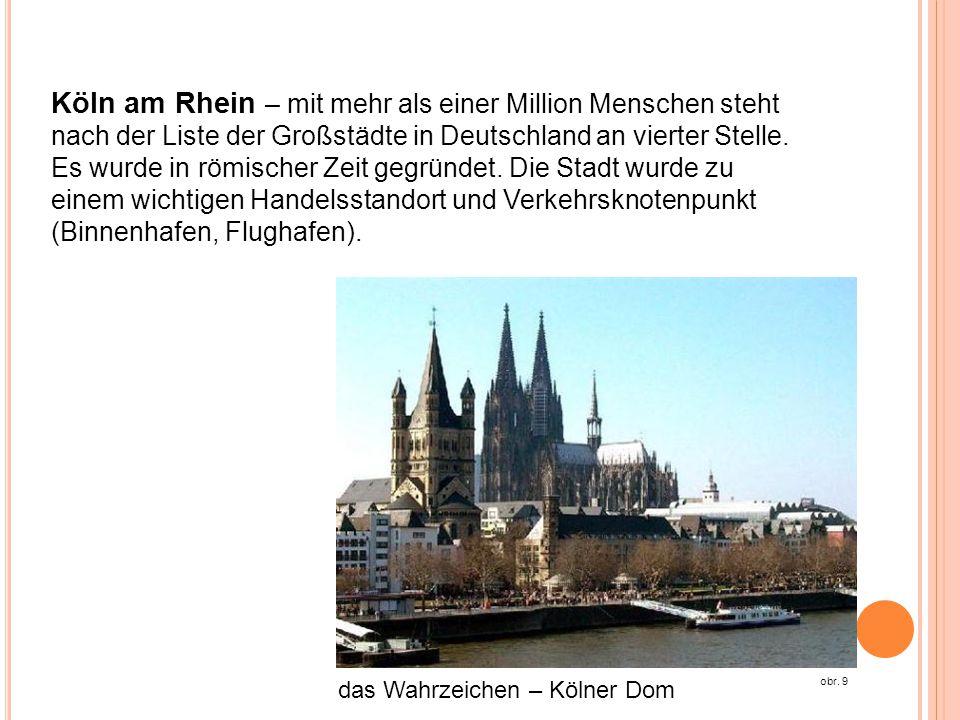 Köln am Rhein – mit mehr als einer Million Menschen steht nach der Liste der Großstädte in Deutschland an vierter Stelle. Es wurde in römischer Zeit g