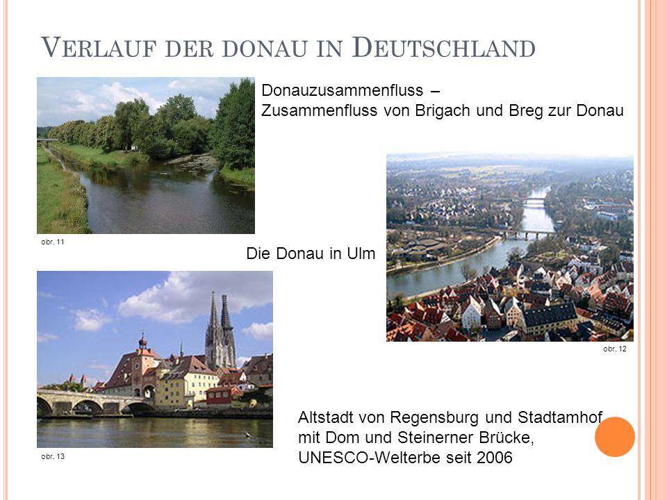 V ERLAUF DER DONAU IN D EUTSCHLAND Donauzusammenfluss – Zusammenfluss von Brigach und Breg zur Donau obr. 11 Die Donau in Ulm obr. 12 obr. 13 Altstadt