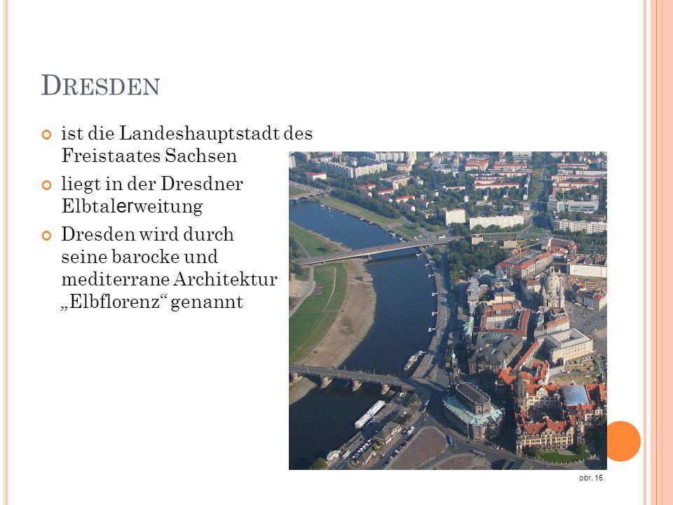 D RESDEN ist die Landeshauptstadt des Freistaates Sachsen liegt in der Dresdner Elbtal er weitung Dresden wird durch seine barocke und mediterrane Arc