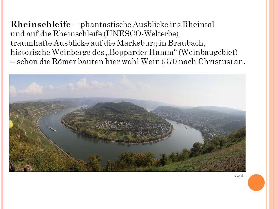 obr. 8 Rheinschleife – phantastische Ausblicke ins Rheintal und auf die Rheinschleife (UNESCO-Welterbe), traumhafte Ausblicke auf die Marksburg in Bra