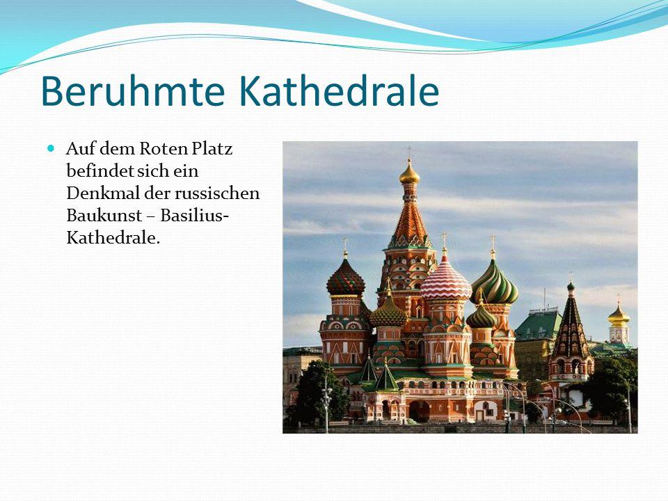 Beruhmte Kathedrale Auf dem Roten Platz befindet sich ein Denkmal der russischen Baukunst – Basilius- Kathedrale.