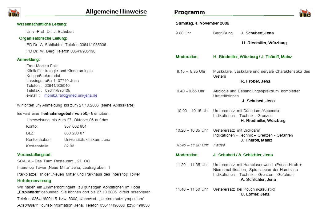 Allgemeine Hinweise Programm Samstag, 4.November 2006 9.00 UhrBegrüßungJ.