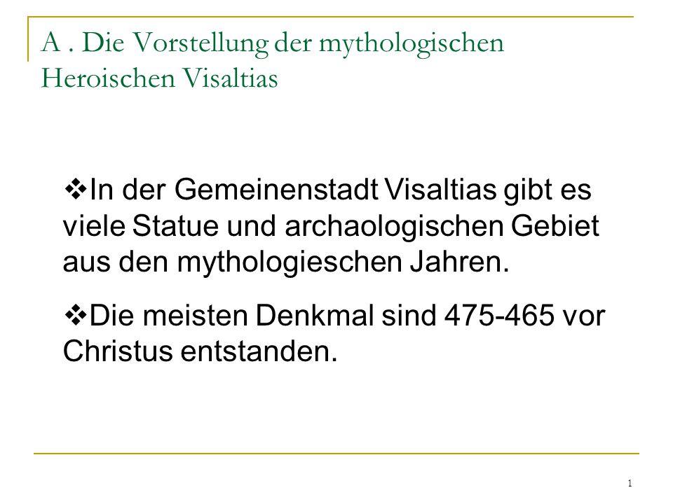 1  In der Gemeinenstadt Visaltias gibt es viele Statue und archaologischen Gebiet aus den mythologieschen Jahren.