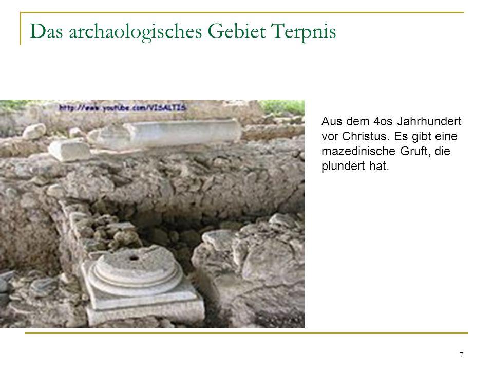 7 Das archaologisches Gebiet Terpnis Aus dem 4os Jahrhundert vor Christus.