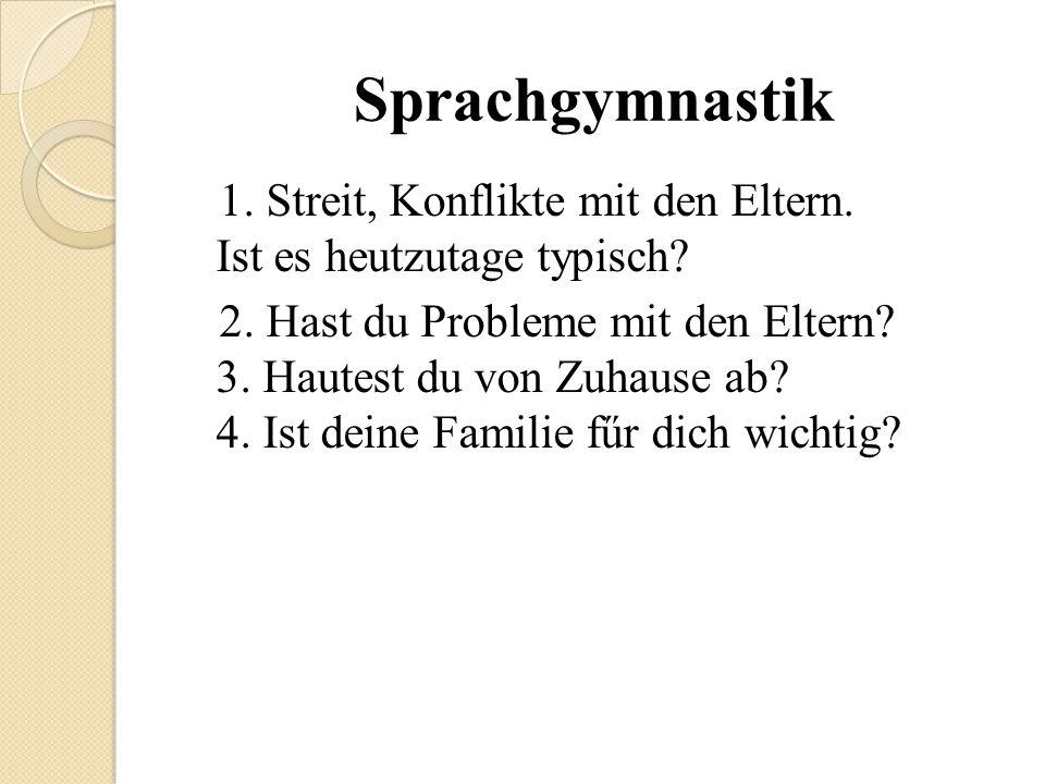 Sprachgymnastik 1. Streit, Konflikte mit den Eltern.