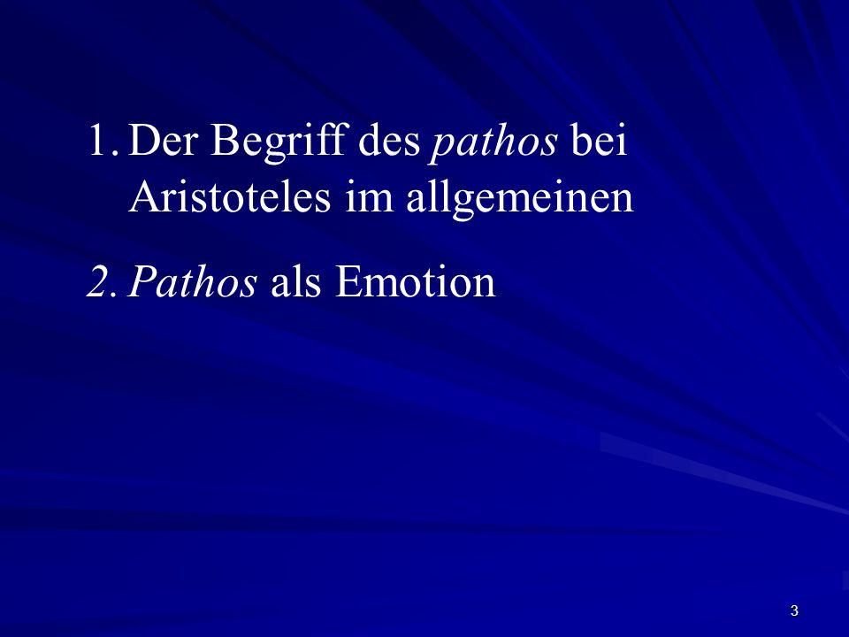 3 1.Der Begriff des pathos bei Aristoteles im allgemeinen 2.Pathos als Emotion
