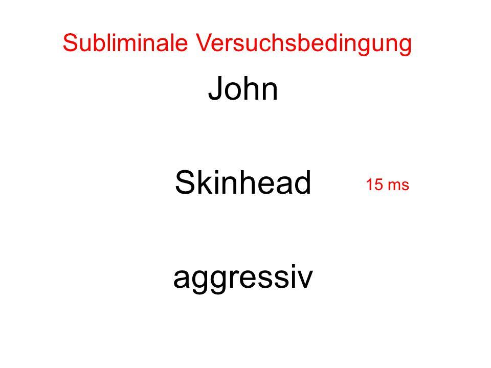 John Skinhead aggressiv Subliminale Versuchsbedingung 15 ms