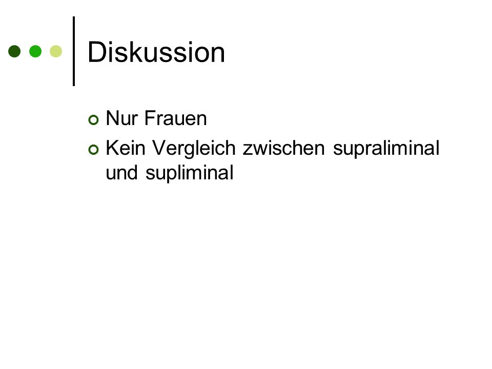 Diskussion Nur Frauen Kein Vergleich zwischen supraliminal und supliminal