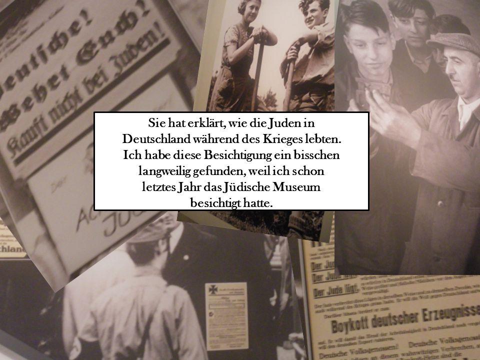 Donnerstag, den 08. März 2012 Am Morgen haben wir das Judische Museum besichtigt.