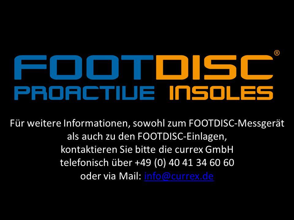 Für weitere Informationen, sowohl zum FOOTDISC-Messgerät als auch zu den FOOTDISC-Einlagen, kontaktieren Sie bitte die currex GmbH telefonisch über +49 (0) 40 41 34 60 60 oder via Mail: info@currex.deinfo@currex.de