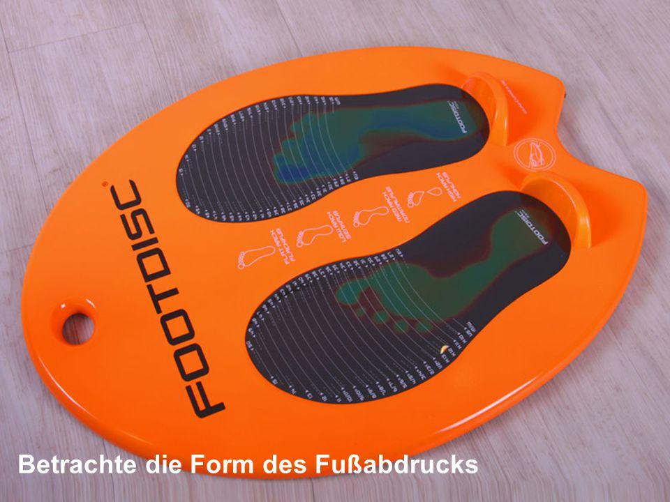 Betrachte die Form des Fußabdrucks