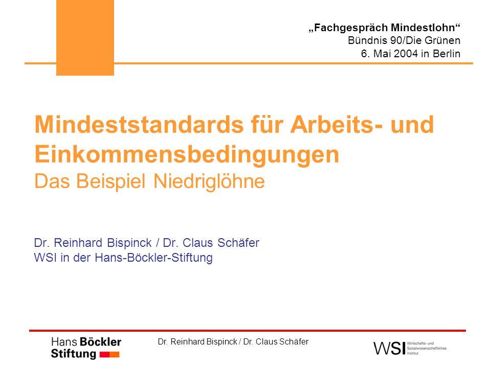 """Dr. Reinhard Bispinck / Dr. Claus Schäfer """"Fachgespräch Mindestlohn"""" Bündnis 90/Die Grünen 6. Mai 2004 in Berlin Mindeststandards für Arbeits- und Ein"""