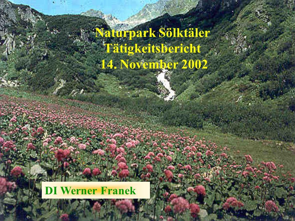 Naturpark Sölktäler Tätigkeitsbericht 14. November 2002 DI Werner Franek