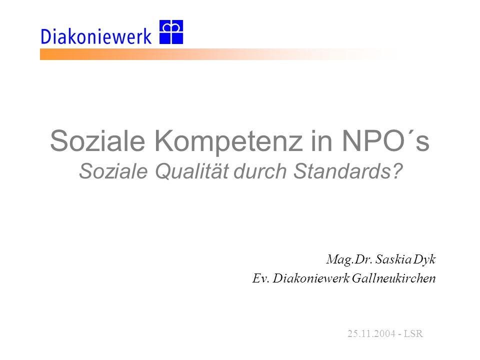 25.11.2004 - LSR Soziale Kompetenz in NPO´s Soziale Qualität durch Standards.