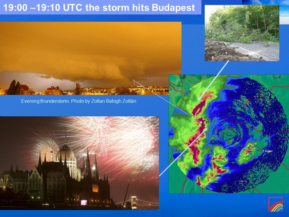 Evening thunderstorm. Photo by Zoltan Balogh Zoltán 19:00 –19:10 UTC the storm hits Budapest