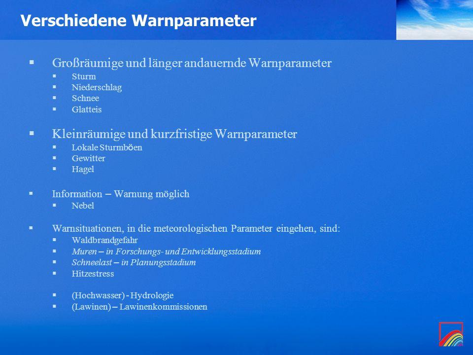 Ergebnisse für Warnparameter Wind - Größenordnung  Wind:  Wien/NÖ/Bgld:  POD: um 90  SR: um 70  ETS: um 0,60  Ganz Österreich: Mittelwert  POD: um 75  SR: 60  ETS 0,40
