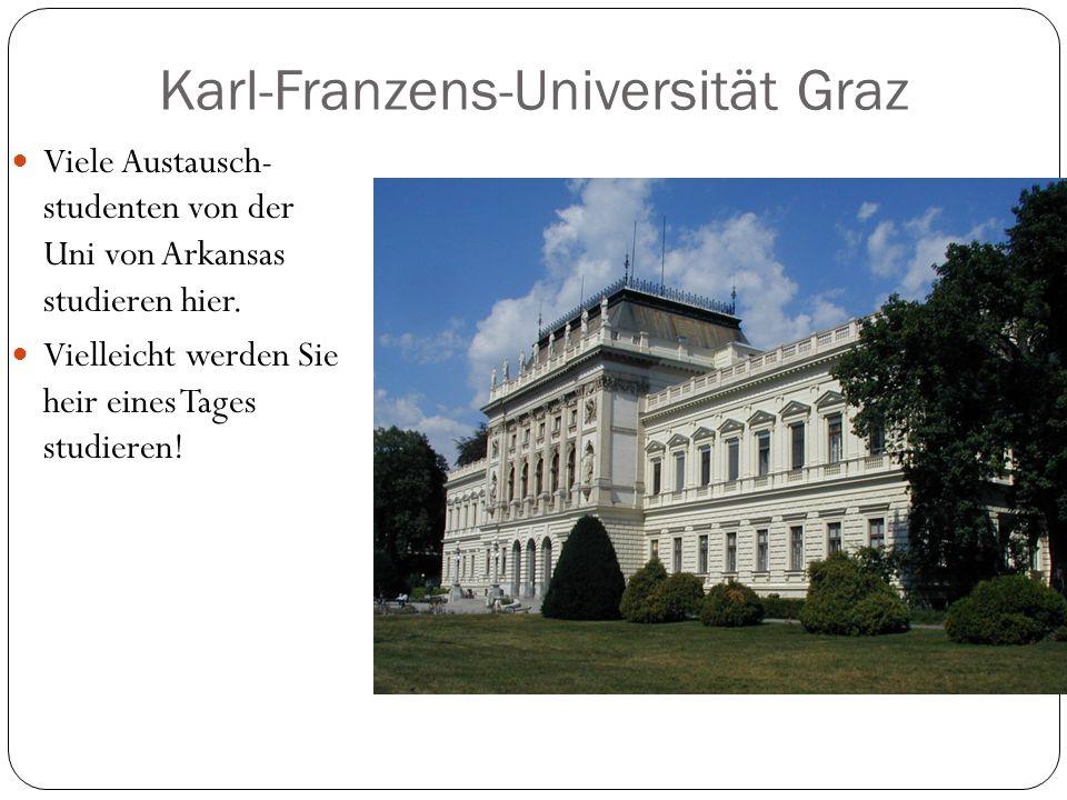 Karl-Franzens-Universität Graz Viele Austausch- studenten von der Uni von Arkansas studieren hier.