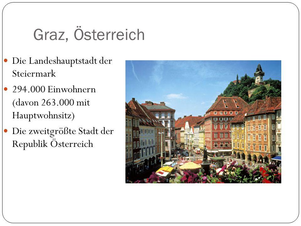 Graz, Österreich Die Landeshauptstadt der Steiermark 294.000 Einwohnern (davon 263.000 mit Hauptwohnsitz) Die zweitgrößte Stadt der Republik Österreich