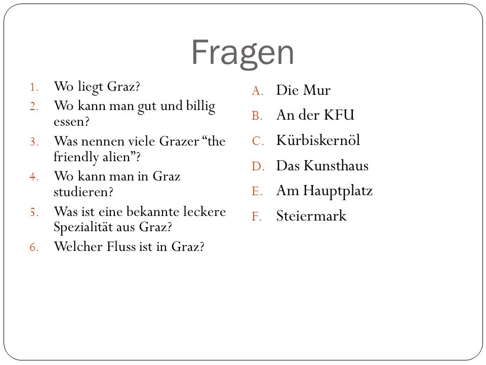 Fragen 1. Wo liegt Graz. 2. Wo kann man gut und billig essen.