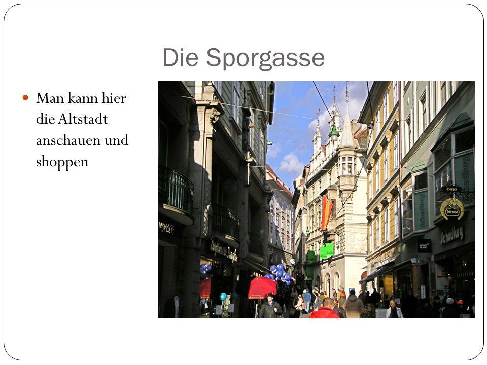 Die Sporgasse Man kann hier die Altstadt anschauen und shoppen