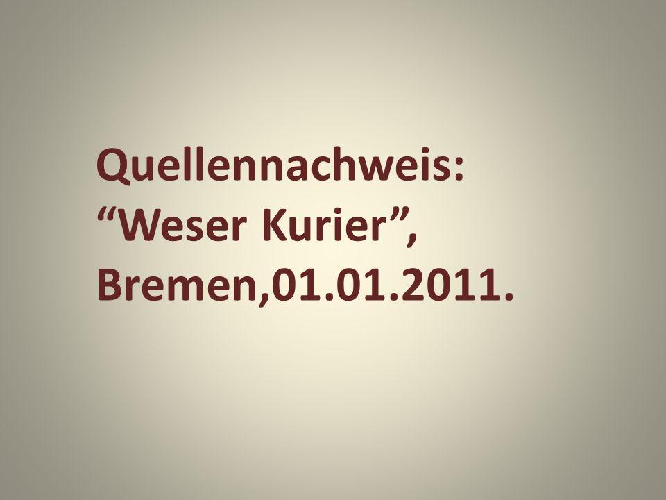 """Quellennachweis: """"Weser Kurier"""", Bremen,01.01.2011."""
