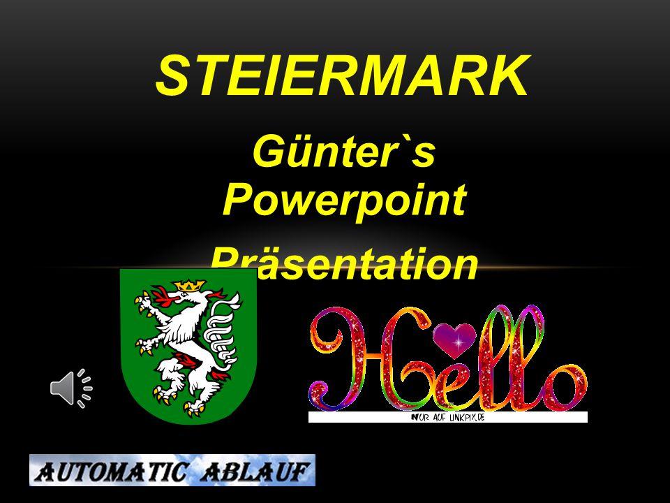 Günter`s Powerpoint Präsentation STEIERMARK