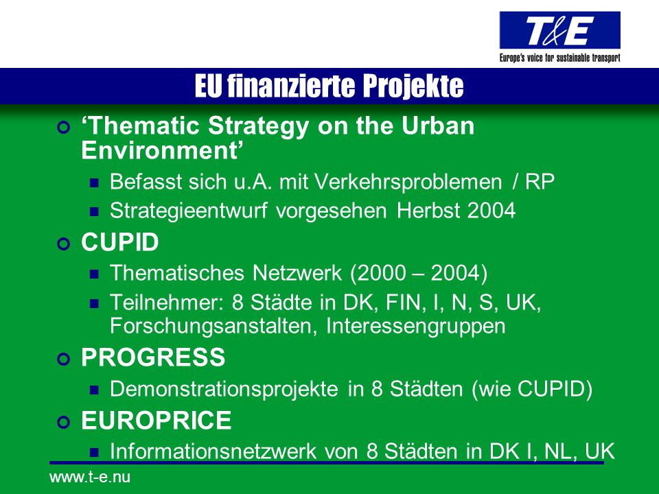 www.t-e.nu EU finanzierte Projekte 'Thematic Strategy on the Urban Environment' Befasst sich u.A.